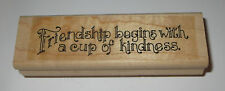 Friendship Begins With A Cup of Kindness Rubber Stamp RARE Stampin' Up! Sayings