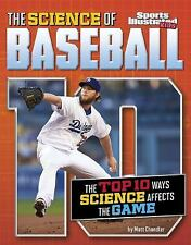 The Science of Baseball: The Top Ten Ways Science Affects the Game (Top 10 Scien