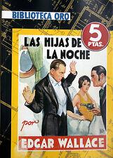 BIBLIOTECA ORO-LOS HIJOS DE LA NOCHE-EDGAR WALLACE ed.MOLINO 1935-FACSIMIL 2007