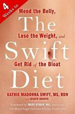 The Swift Diet: 4 Weeks to Mend the Belly, Lose the Weight, and Get Ri-ExLibrary