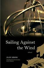 Writings from an Unbound Europe: Sailing Against the Wind : A Novel by Jaan...