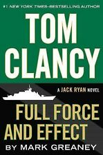 A Jack Ryan Novel: Tom Clancy Full Force and Effect by Mark Greaney (2014,...