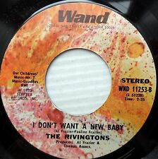 RIVINGTONS northern 45 I DON'T WANT A NEW BABY / PA PA OUM MOW MOW vg++ e0396