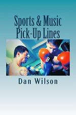 Sports and Music Pick-Up Lines by Dan Wilson (2014, Paperback)