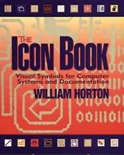 The Icon Book: Visual Symbols for Computer Systems and Documentation by Horton,