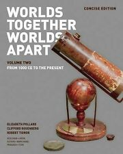 Worlds Together, Worlds Apart : From 1000 CE To The Present, Volume 2