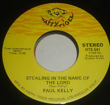 PAUL KELLY Stealin In the name Of the Lord /The day After forever 45 HAPPY TIGER