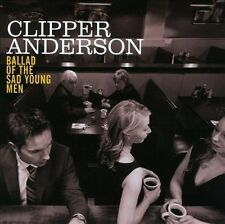 Clipper Anderson Ballad Of The Sad Young Men CD