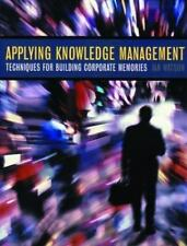 Applying Knowledge Management: Techniques for Building Corporate Memories (The M