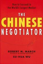 The Chinese Negotiator: How to Succeed in the World's Largest Market