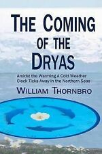 The Coming of the Dryas: Amidst the Warming a Cold Weather Clock Ticks Away...