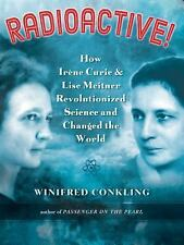 Radioactive! : How Irene Curie and Lise Meitner ARC Advanced Copy.
