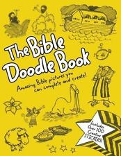 The Bible Doodle Book : Amazing Bible Pictures You Can Complete and Create!...