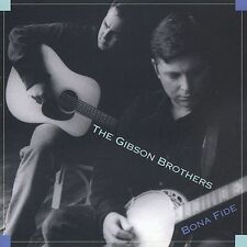 Bona Fide by The Gibson Brothers (CD, Mar-2003, Sugar Hill)