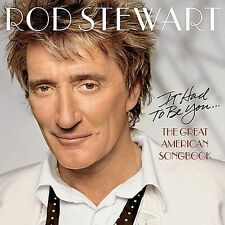 Rod Stewart It Had to Be You: The Great American Songbook  (CD, Oct-2002,