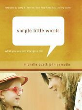 Simple Little Words : What You Say Can Change a Life by John Perrodin and   NEW