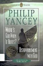 Where Is God When It Hurts? and Disappointment With God (Two Books in One Volum