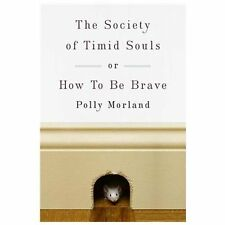 The Society of Timid Souls: or, How To Be Brave, Morland, Polly, New Book