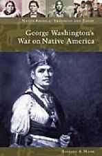 George Washington's War on Native America (Native America: Yesterday and Today)