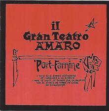IL GRAN TEATRO AMARO / PORT-FAMINE * CD *