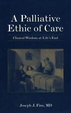 A Palliative Ethic of Care: Clinical Wisdom at Life's End-ExLibrary