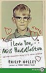 I Love You, Miss Huddleston LP: And Other Inappropriate Longings of My Indiana C