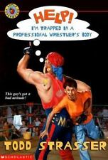 Help! I'm Trapped In A Professional Wrestler's Body ( Strasser, Todd )