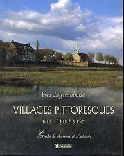 VILLAGES PITTORESQUES DU QUEBEC - Yves Laframboise 1996 - Canada