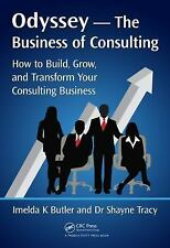 Odyssey --The Business of Consulting: How to Build, Grow, and Transform Your...