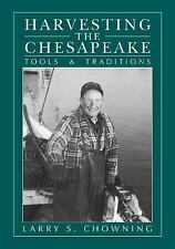 Harvesting the Chesapeake: Tools and Traditions, , Chowning, Larry S., Very Good