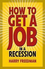 Harry Freedman How to get a job in a recession Very Good Book