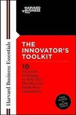 Innovator's Toolkit '10 Practical Strategies to Help You Develop and Implement I