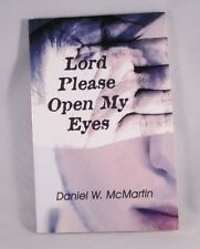 Lord Please Open My Eyes by Daniel W. McMartin ( Paperback 2011) Good