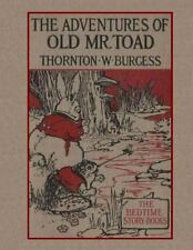 The Adventures of Old Mr. Toad by Thornton W. Burgess (2011, Paperback)