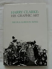 HARRY CLARKE HIS GRAPHIC ART BY NICOLA GORDON BOWE 1983 1ST EDITION