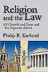 Religion and the Law : Of Church and State and the Supreme Court by Philip B....