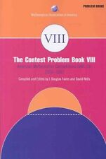 The Contest Problem Book VIII: American Mathematics Competitions (AMC 10)...