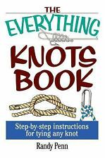Everything®: Knots Book : Step-by-Step Instructions for Tying Any Knot by...