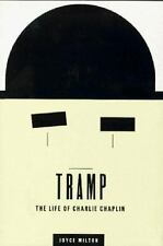 Tramp :The Life of Charlie Chaplin by Joyce Milton (1996, Hardcover) 1st Edition