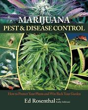 Marijuana Pest and Disease Control : How to Protect Your Plants and Win Back...