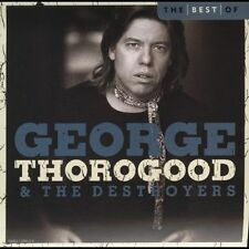 The Best of George Thorogood & the Destroyers: 10 Best Series [Capitol] by...