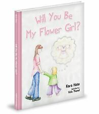 Will You Be My Flower Girl? by Kara Haas
