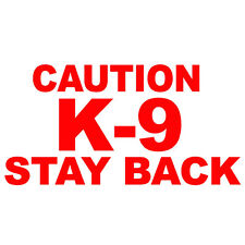 "CAUTION K-9 STAY BACK V1 (6"" REFLECTIVE RED) Vinyl Decal Window Sticker"