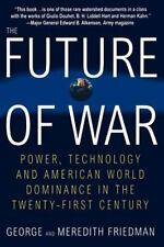The Future of War: Power, Technology and American World Dominance in-ExLibrary