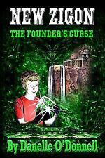 New Zigon: New Zigon - the Founder's Curse by Danelle O'Donnell (2015,...