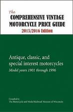 The Comprehensive Vintage Motorcycle Price Guide 2015/2016 Edition : Antique,...