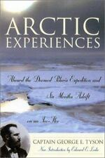 Arctic Experiences: Aboard the Doomed Polaris Expedition and Six Month-ExLibrary