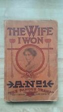 RARE 1919 The Wife I Won by A-No. 1 famous hobo tramp author Leon Ray Livingston