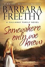 Freethy, Bar .. Somewhere Only We Know (The Callaways)