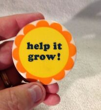"""Vintage """"Help it Grow"""" Button Pin"""